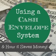 Using a Cash Envelope System– And How it Saves Money!