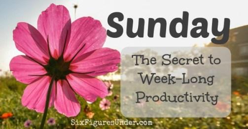 Sunday- The Secret to Week-Long Productivity
