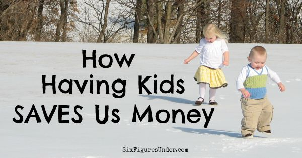 Crazy But True-- How Having Kids Saves Us Money
