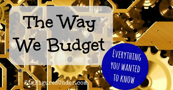 Everything You Wanted to Know about the Way We Budget