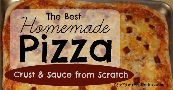 The Best Homemade Pizza-- Recipe and Tutorial