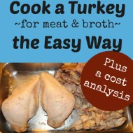 Easy Way to Cook a Turkey for Meat and Broth– plus cost analysis!