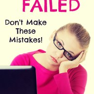 Why My First Blog Failed– Don't Make These Mistakes