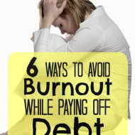 How to Avoid Burnout While Paying Off Debt
