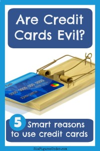 Are Credit Cards Evil? Smart Reasons to Use Credit Cards