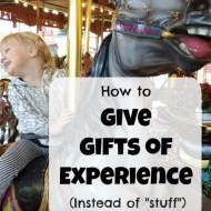 "How to Give Gifts of Experience (Instead of more ""stuff"")"