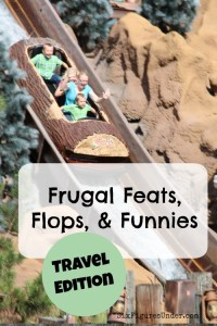 Frugal Feats Flops & Funnies– Road Trip Edition