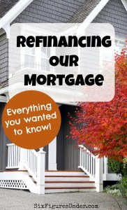 Refinancing Our Mortgage (from 30-year to 15-year)– Everything you want to know