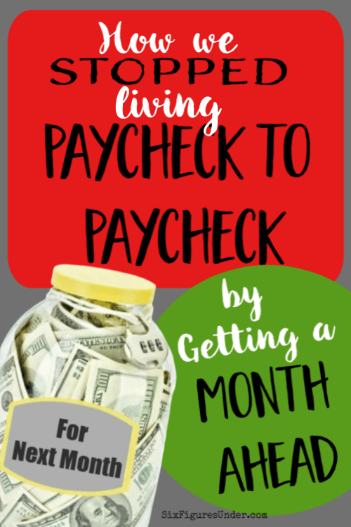 We knew that getting a month ahead on our budget would help us, but we had no idea that it would be completely revolutionary. Living on last month's income not only allowed us to stop the paycheck to paycheck cycle, but it helped us pay off debt and brought us financial peace.