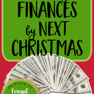 3 Ways to Improve Your Finances for Next Christmas– Frugal Festivities Day #23