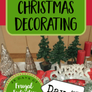 Frugal Christmas Decorating tips– Frugal Festivities Day #7