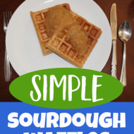 The Best Whole Wheat Sourdough Waffles