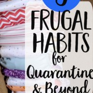 5 Frugal Habits that Prepared Us For Quarantine