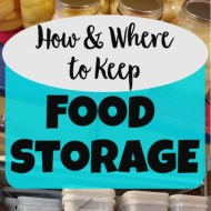 WHERE and HOW to Store Food Storage