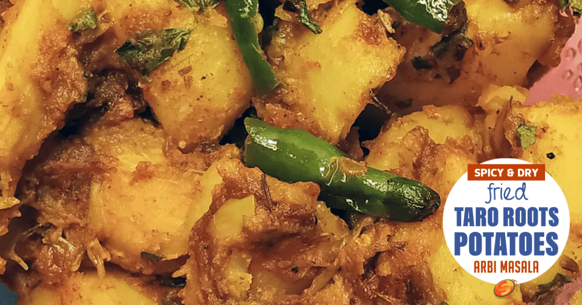 Fried Taro Roots + Potatoes | (Vegan+ Gluten-Free) | Sukhi Arbi Ki Sabzi
