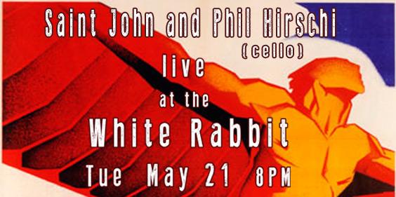 Saint John and Phil Hirschi (cello) live at White Rabbit in Fremont