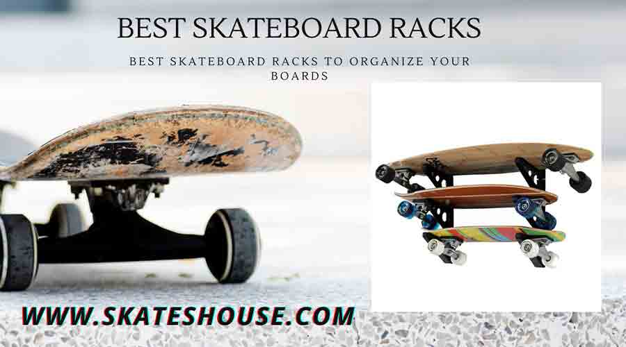 Best Skateboard Racks to organize your boards