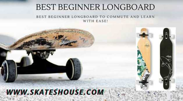 Best Beginner Longboard
