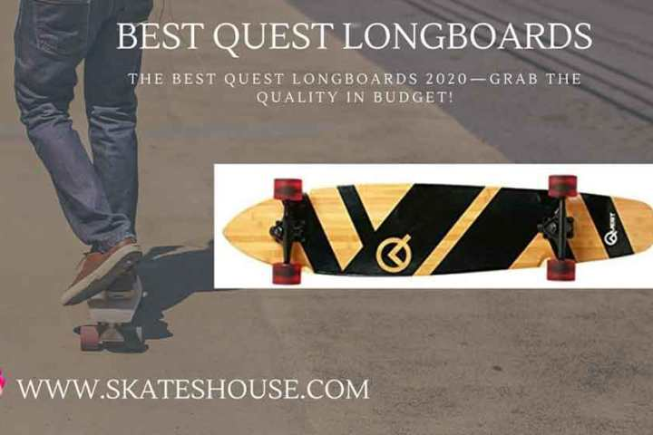 The Best quest longboards 2020