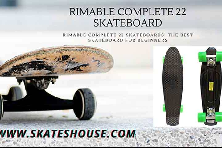 Rimable complete 22 skateboard is one of the best skateboard for beginners for its quality, performance and design.