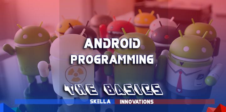 Android Programming The Basics