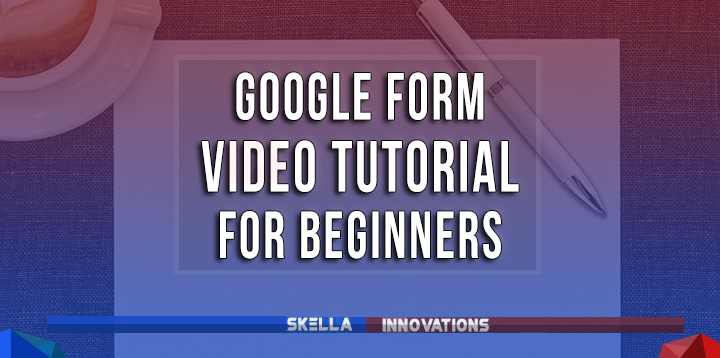 how to use google forms video tutorial