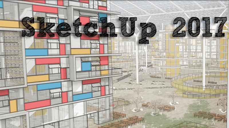Présentation SketchUp Make 2016 et 2017 gratuit