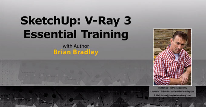 SketchUp Rendering with V-Ray 3 – An exclusive online course by Brian Bradley