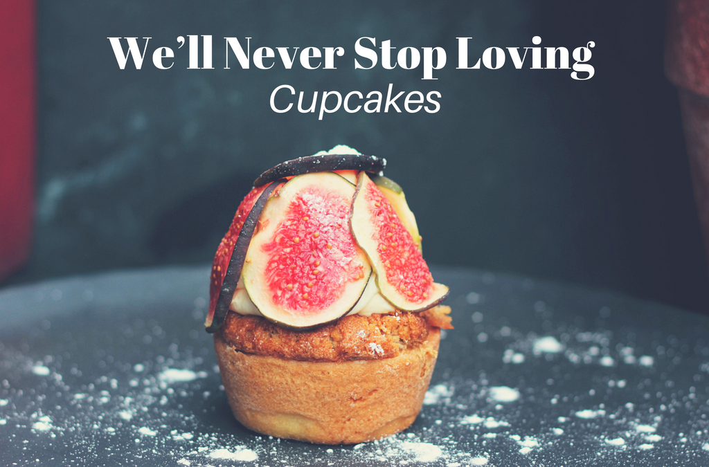 Really, We'll Never Stop Loving Cupcakes