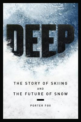 The history of snow, DEEP by Porter Fox