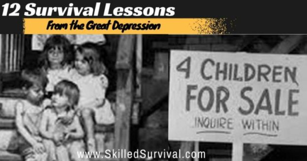 Surviving The Great Depression 12 History Lessons For Survival
