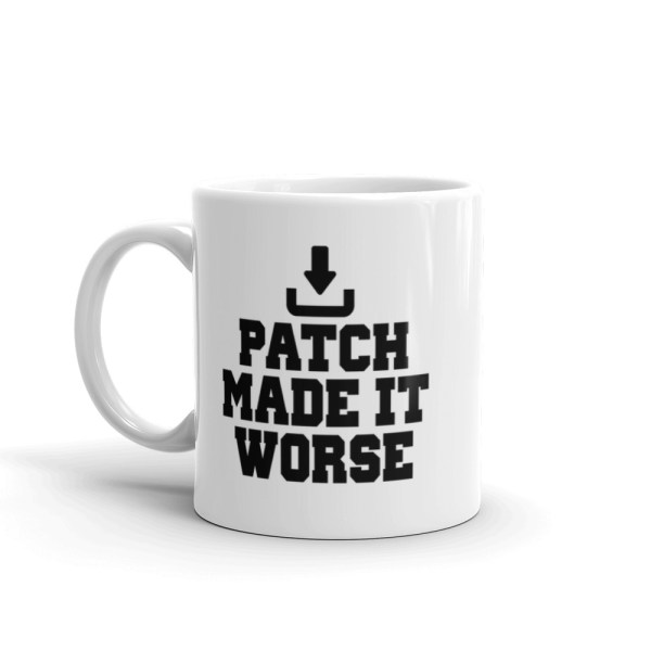 PATCH MADE IT WORSE