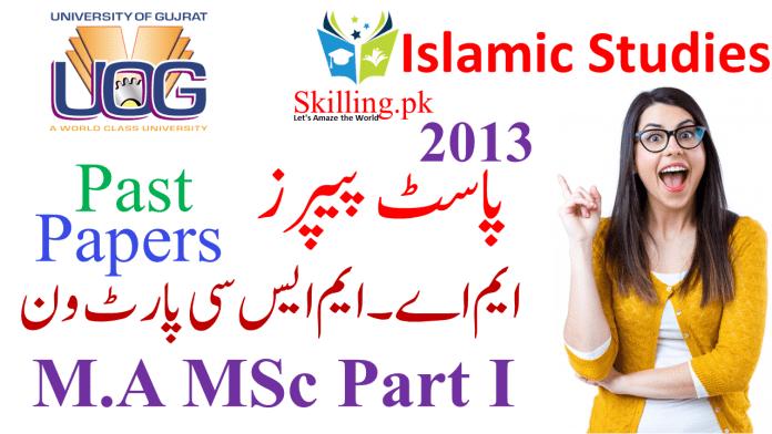University of Gujrat Past Papers M.A MSc Islamic Studies Part I 2013