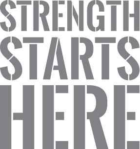 Strength Starts Here