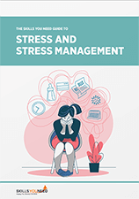 The Skills You Need Guide to Stress and Stress Management