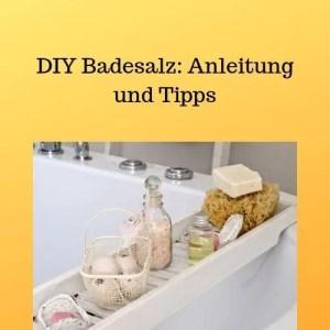 DIY Badesalz Anleitung und Tipps