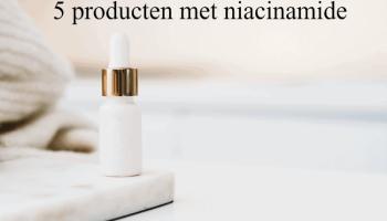 5 producten met niacinamide