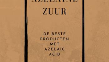 azelaïnezuur beste producten, azelaic acid