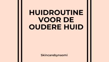 Huidroutine voor de oudere huid