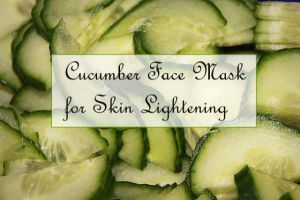 How to Use Cucumber for Skin Lightening – 13 DIY Recipes