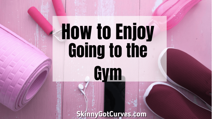 how to enjoy the gym