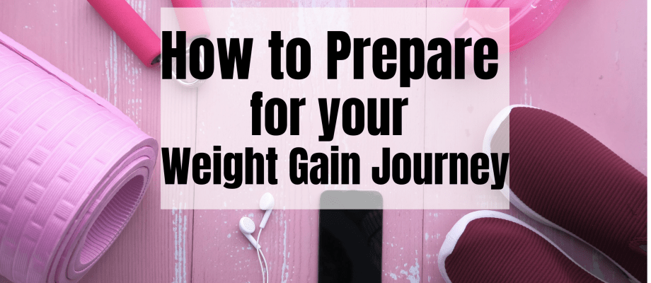 How to Prepare for Your Weight Gain Journey