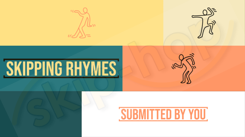 skipping rhymes submitted by you