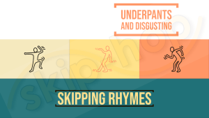 skipping rhymes underpants and disgusting