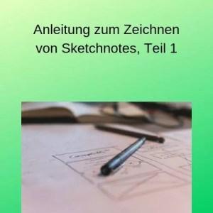 Anleitung zum Zeichnen von Sketchnotes, Teil 1