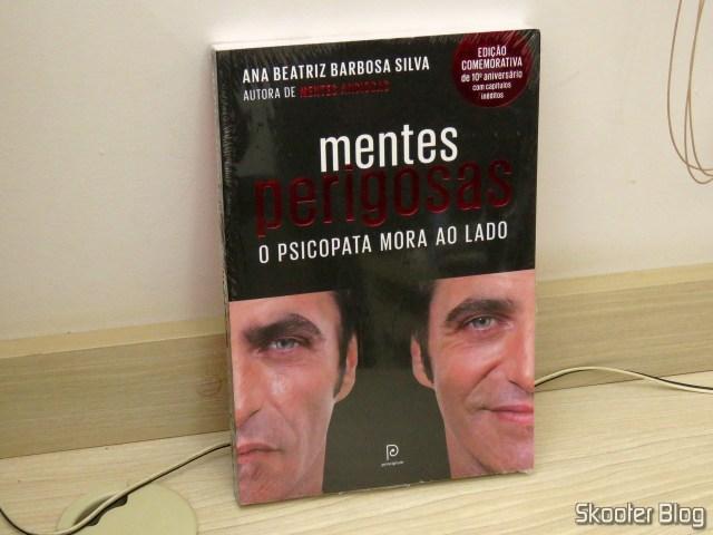Mentes perigosas: O psicopata mora ao lado (Edição comemorativa de 10º aniversário) - Ana Beatriz Barbosa Silva.