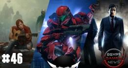 الحلقة 46 من EGN : اشاعات Mafia 3 , تسريبات The Last of Us 2 و اصدار Halo 5 للـPC