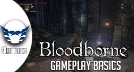 اساسيات الجيمبلاي في Bloodborne