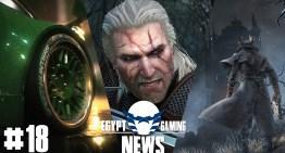 الحلقة الـ18 من EGN – تخفيض مستوي الجرافيكس في The Witcher 3, الاعلان عن Need for Speed 2015 و اضافات جديدة لـBloodborne