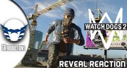 انطباع و ردة فعل عن الاعلان عن Watch Dogs 2